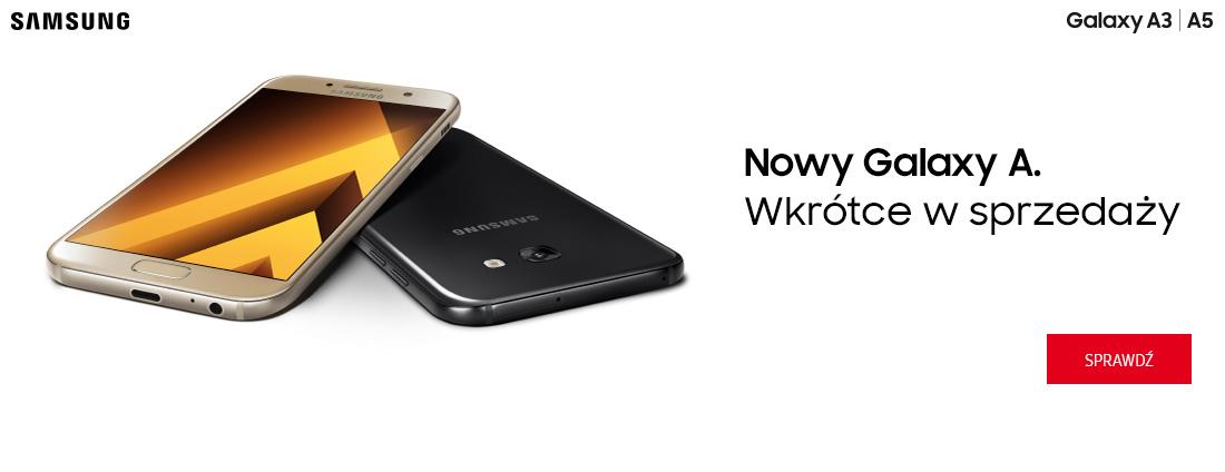 Wkrótce nowa seria Samsung Galaxy A !