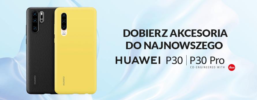 Akcesoria do HUAWEI P30 lub P30 PRO