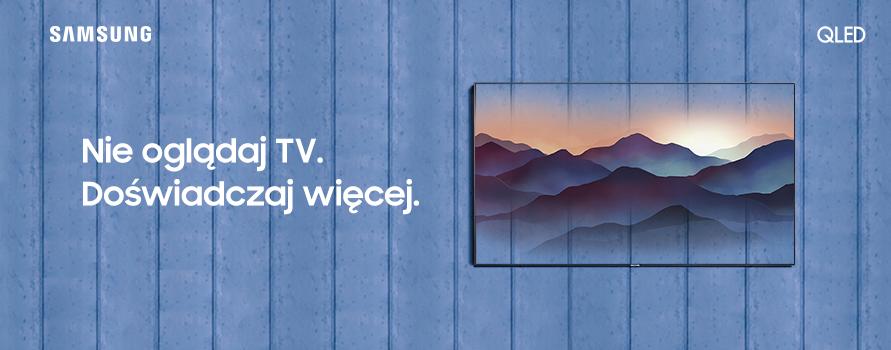 Nowości Samsung TV QLED – Doświadczaj więcej