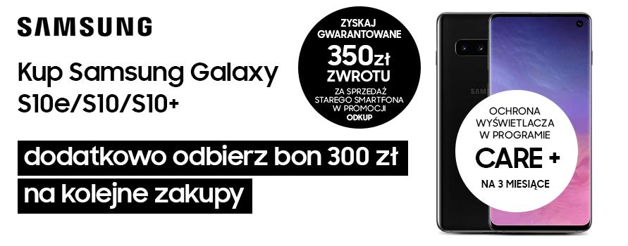 Kup Samsung Galaxy S10e/S10/S10+ i odbierz bon 300 zł na kolejne zakupy