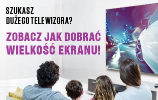 Duże TV - jak dobrać