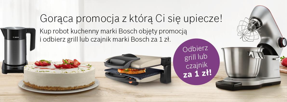 Kup robot kuchenny marki Bosch objęty promocją i odbierz grill lub czajnik marki Bosch za 1 zł